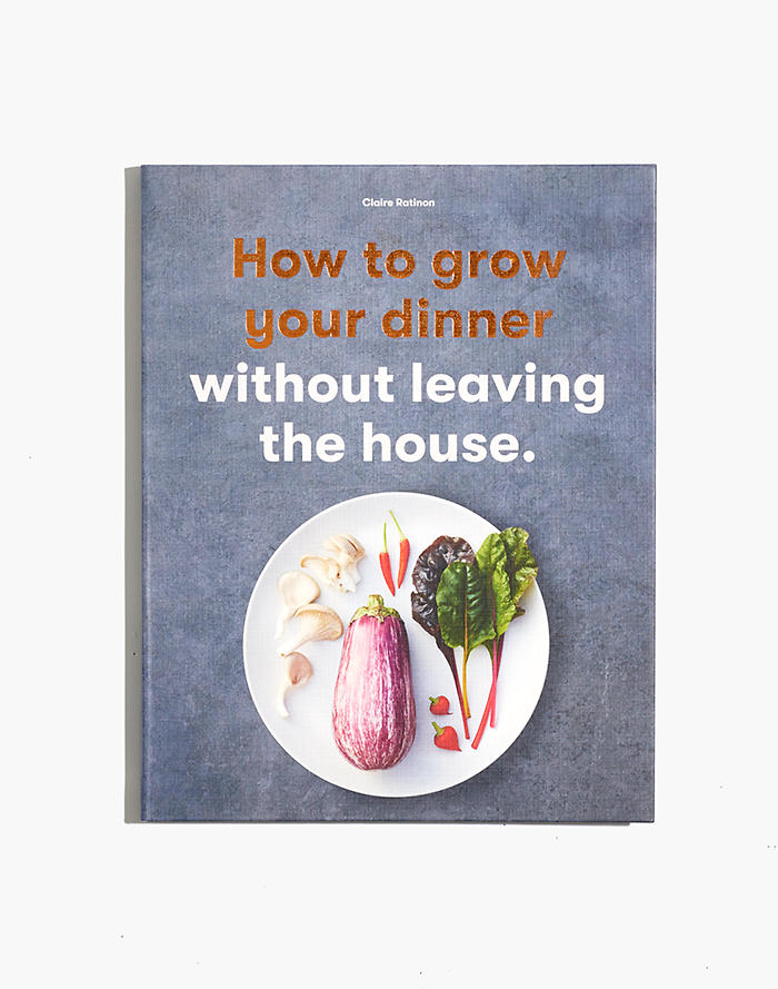 Madewell How to Grow Your Dinner Without Leaving the House Book